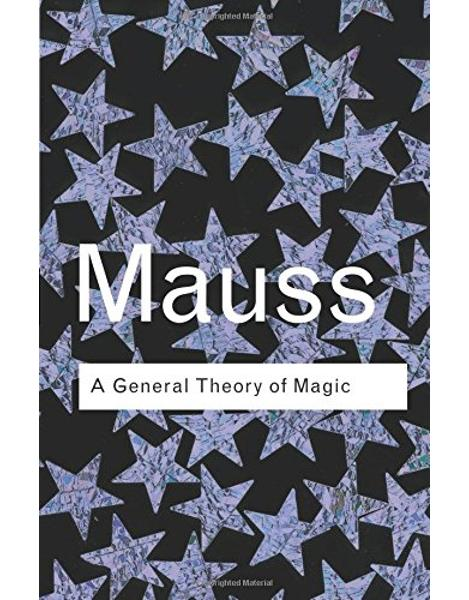 Libraria online eBookshop - A General Theory of Magic - Marcel Mauss - Taylor & Francis