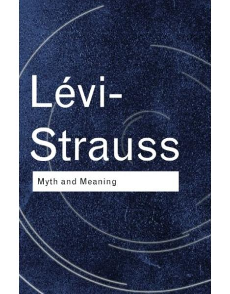 Libraria online eBookshop - Myth and Meaning - Claude Lévi-Strauss  - Taylor & Francis