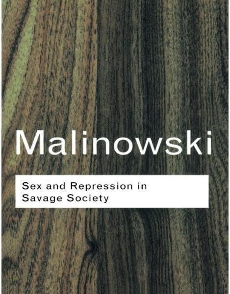 Libraria online eBookshop - Sex and Repression in Savage Society - Bronislaw Malinowski - Taylor & Francis