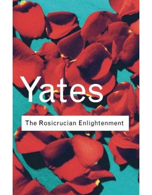Libraria online eBookshop - The Rosicrucian Enlightenment - Frances Yates  - Taylor & Francis