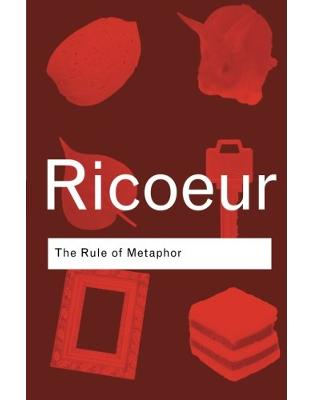 Libraria online eBookshop - The Rule of Metaphor: The Creation of Meaning in Language - Paul Ricoeur  - Taylor & Francis