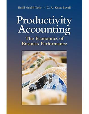 Libraria online eBookshop - Productivity Accounting: The Economics of Business Performance  - Emili Grifell-Tatjé, C. A. Knox Lovell - Cambridge University Press