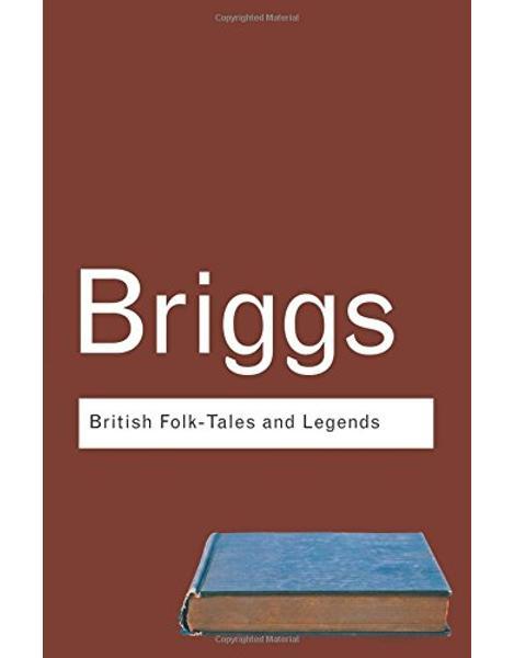 Libraria online eBookshop - British Folk Tales and Legends: A Sampler - Katharine Briggs  - Taylor & Francis