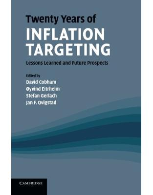 Twenty Years of Inflation Targeting: Lessons Learned and Future Prospects