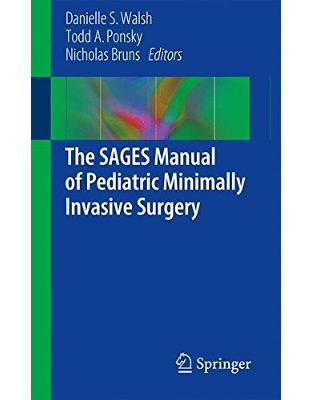 Libraria online eBookshop - The SAGES Manual of Pediatric Minimally Invasive Surgery - Danielle S. Walsh , Todd A. Ponsky , Nicholas E. Bruns  - Springer