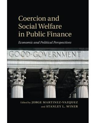Coercion and Social Welfare in Public Finance: Economic and Political Perspectives