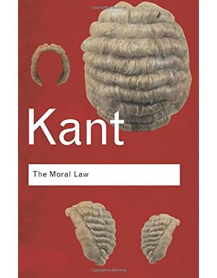 Libraria online eBookshop - The Moral Law: Groundwork of the Metaphysics of Morals  - Immanuel Kant - Taylor & Francis