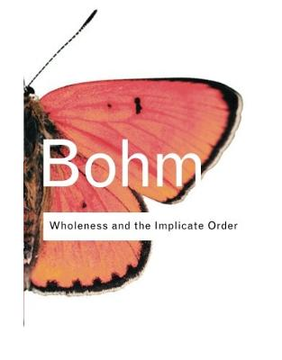 Libraria online eBookshop - Wholeness and the Implicate Order - David Bohm - Taylor & Francis
