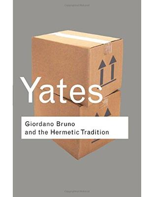 Libraria online eBookshop - Giordano Bruno and the Hermetic Tradition  - Frances Yates - Taylor & Francis
