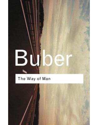 Libraria online eBookshop - The Way of Man: According to the Teaching of Hasidim  - Martin Buber - Taylor & Francis