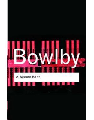 Libraria online eBookshop - A Secure Base - John Bowlby - Taylor & Francis