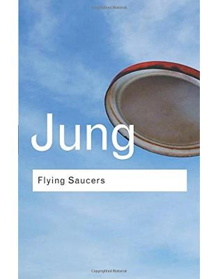 Libraria online eBookshop - Flying Saucers: A Modern Myth of Things Seen in the Sky - C.G. Jung - Taylor & Francis