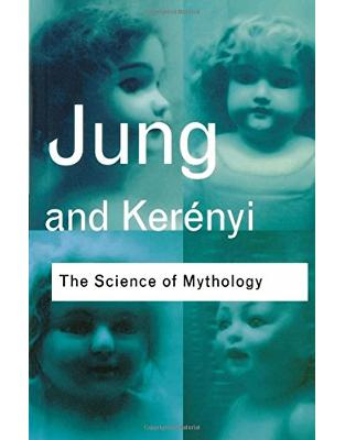 Libraria online eBookshop - The Science of Mythology: Essays on the Myth of the Divine Child and the Mysteries of Eleusis - C.G. Jung - Taylor & Francis