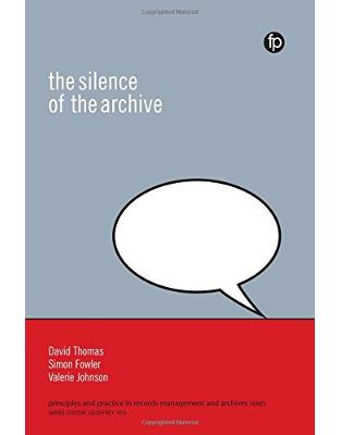 Libraria online eBookshop - The Silence of the Archive - David Thomas , Simon Fowler, Valerie Johnson  - Facet