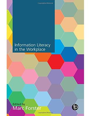 Libraria online eBookshop - Information Literacy in the Workplace - Marc Forster  - Facet