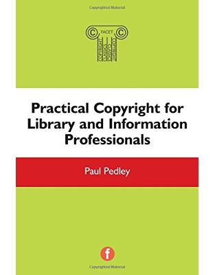 Libraria online eBookshop - The Facet Copyright Collection: Practical Copyright for Library and Information Professionals - Paul Pedley - Facet