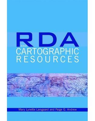 Libraria online eBookshop - RDA and Cartographic Resources - Paige G. Andrew, Susan M Moore, Mary Lynette Larsgaard - Facet