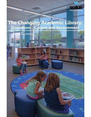 Libraria online eBookshop - The Changing Academic Library: Operations, Culture and Environment - Jina Rowen - Scitus Academics