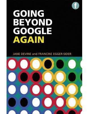 Libraria online eBookshop - The Facet Information Literacy Collection: Going Beyond Google Again - Jane Devine,  Francine Egger-Sider - Facet