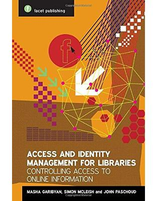 Libraria online eBookshop - Access and Identity Management for Libraries: Controlling access to online information -  Mariam Garibyan, Simon McLeish , John Paschoud - Facet