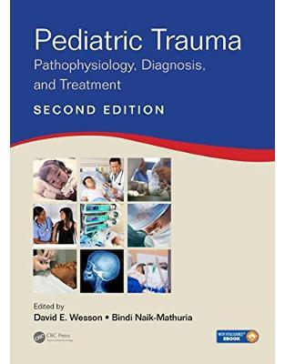 Libraria online eBookshop - Pediatric Trauma: Pathophysiology, Diagnosis, and Treatment, Second Edition -  David E. Wesson, Bindi Naik-Mathuria - CRC Press