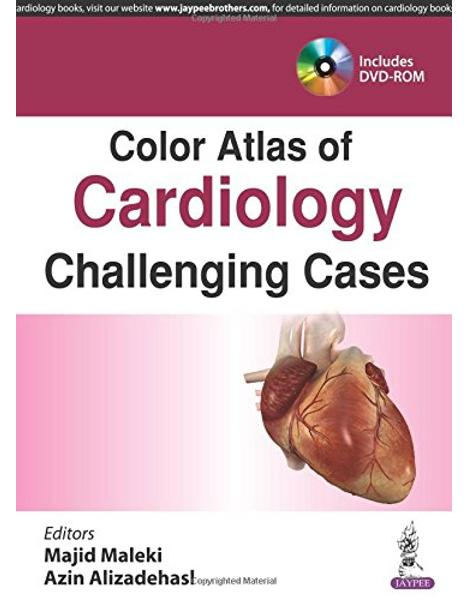 Libraria online eBookshop - Color Atlas of Cardiology: Challenging Cases -  Majid Maleki, Azin Alizadehasl - Jaypee Brothers Medical Publishers