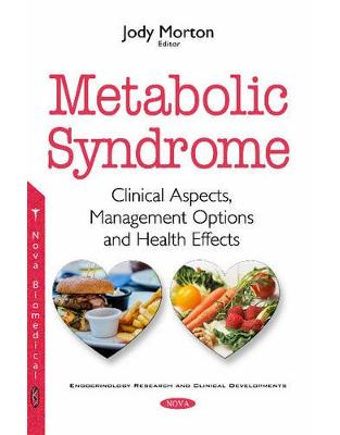 Libraria online eBookshop - Metabolic Syndrome: Clinical Aspects, Management Options & Health Effects -  Jody Morton - Nova Science Publishers Inc