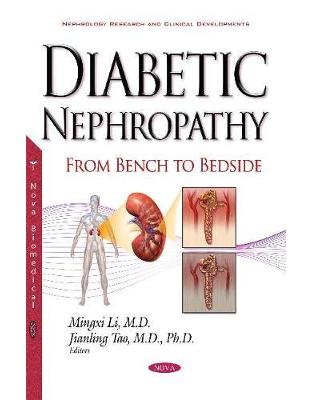 Libraria online eBookshop - Diabetic Nephropathy: From Bench to Bedside -  Mingxi Mingxili - Nova Science Publishers Inc