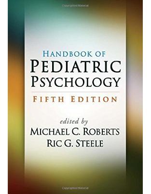 Libraria online eBookshop - Handbook of Pediatric Psychology, Fifth Edition -  Michael C. Roberts, Ric G. Steele - Guilford Press