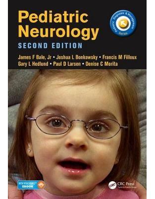 Libraria online eBookshop - Pediatric Neurology, Second Edition -  James Bale, Joshua L. Bonkowsky, Gary L. Hedlund, Denise Morita - CRC Press