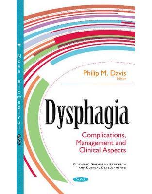 Libraria online eBookshop - Dysphagia: Complications, Management & Clinical Aspects -  Philip M. Davis - Nova Science Publishers Inc