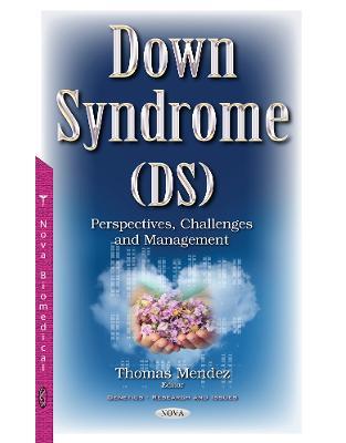 Libraria online eBookshop - Down Syndrome (DS): Perspectives, Challenges & Management -  Thomas Mendez  - Nova Science Publishers Inc