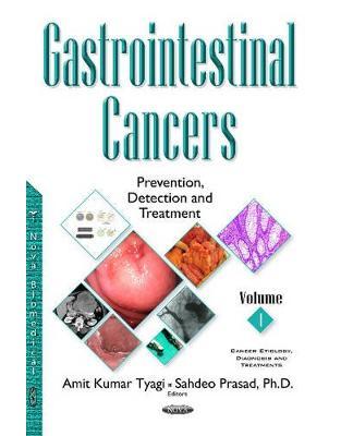 Libraria online eBookshop - Gastrointestinal Cancers: Prevention, Detection & Treatment -- Volume 1 -  Sahdeo Prasad - Nova Science Publishers Inc