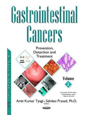 Libraria online eBookshop - Gastrointestinal Cancers: Prevention, Detection & Treatment -- Volume 2 -  Sahdeo Prasad  - Nova Science Publishers Inc