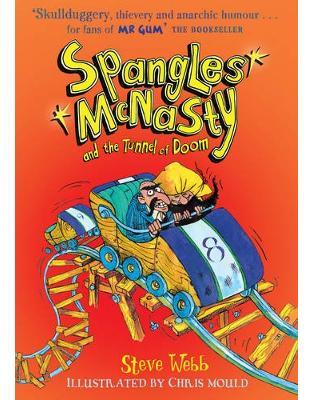Libraria online eBookshop - Spangles McNasty and the Tunnel of Doom -  Steve Webb (Author), Chris Mould (Illustrator) - Andersen Press
