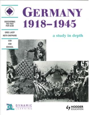 Libraria online eBookshop - Germany 1918-1945: A depth study: A Study in Depth: Student's Book (Discovering the Past for GCSE) -  Greg Lacey,‎ Keith Shepherd  - Hodder Education