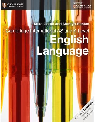 Libraria online eBookshop - Cambridge International AS and A Level English Language Coursebook (Cambridge International Examinations)  -  Mike Gould,‎ Marilyn Rankin  - Cambridge University Press