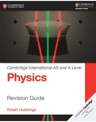 Libraria online eBookshop - Cambridge International AS and A Level Physics Revision Guide (Cambridge International Examinations) - Robert Hutchings - Cambridge University Press
