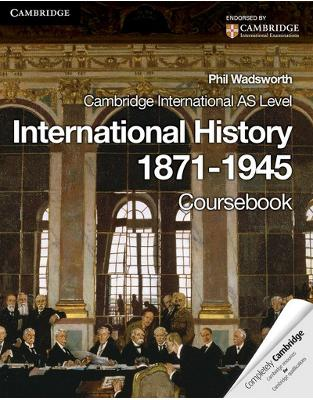 Libraria online eBookshop - Cambridge International AS Level International History 1871–1945 Coursebook (Cambridge International Examinations) -  Phil Wadsworth - Cambridge University Press
