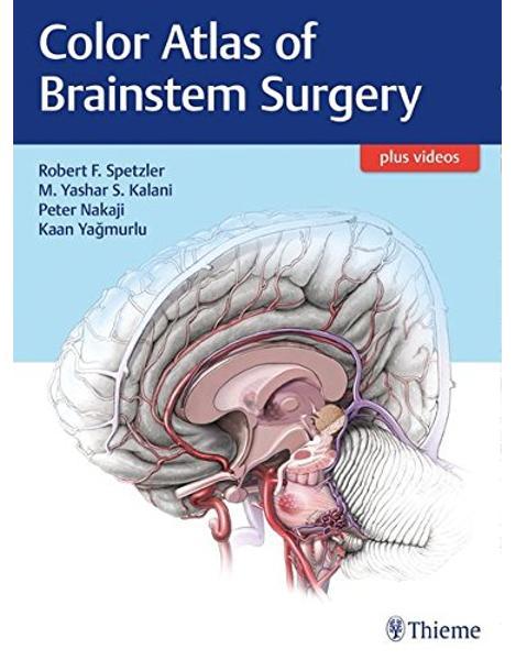 Libraria online eBookshop - Color Atlas of Brainstem Surgery - Robert F. Spetzler, M. Yashar S. Kalani, Peter Nakaji, Kaan Yagmurlu - Thieme