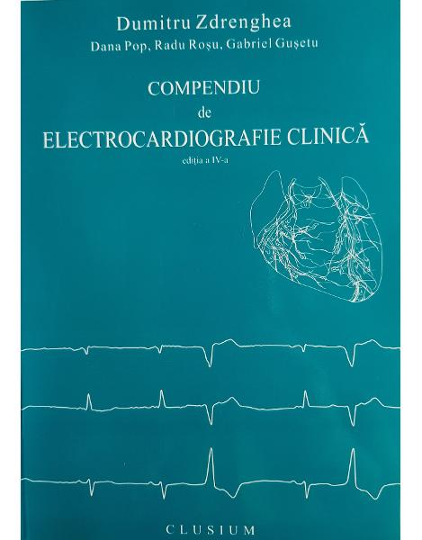 Compendiu de electrocardiografie clinica, editia a IV-a, revizuita