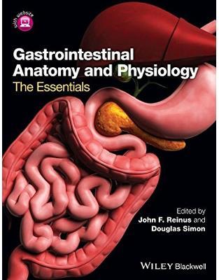 Libraria online eBookshop - Gastrointestinal Anatomy and Physiology: The Essentials - John F. Reinus, Douglas Simon  - Wiley