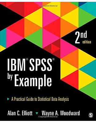 Libraria online eBookshop - IBM SPSS by Example: A Practical Guide to Statistical Data Analysis - Alan C. Elliott , Wayne A. Woodward  - SAGE Publications