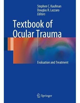 Libraria online eBookshop - Textbook of Ocular Trauma: Evaluation and Treatment - Stephen C. Kaufman, Douglas R. Lazzaro  - Springer