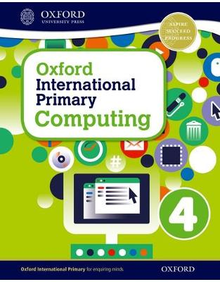 Libraria online eBookshop - Oxford International Primary Computing: Student Book 4 - Alison Page - OUP Oxford