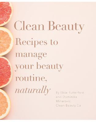 Libraria online eBookshop - Clean Beauty - Dominika Minarovic, Elsie Rutterford  - Random House