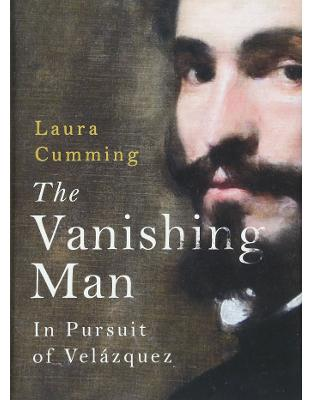 Libraria online eBookshop - The Vanishing Man: In Pursuit of Velazquez - Laura Cumming - Random House