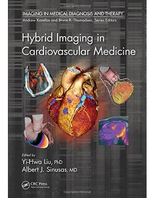 Libraria online eBookshop - Hybrid Imaging in Cardiovascular Medicine (Imaging in Medical Diagnosis and Therapy)  - Yi-Hwa Liu - CRC Press