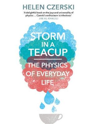 Libraria online eBookshop - Storm in a Teacup: The Physics of Everyday Life - Helen Czerski - Transworld