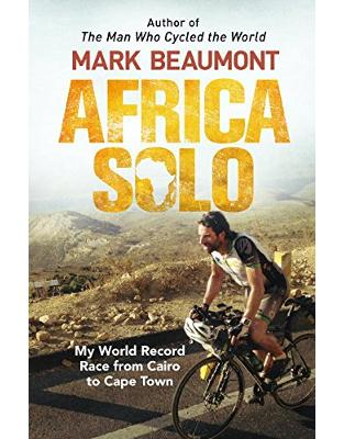Libraria online eBookshop - Africa Solo: My World Record Race from Cairo to Cape Town - Mark Beaumont  - Transworld